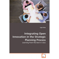 Integrating Open Innovation in the Strategic Planning Process: Learning from the best in class by Ligia Folea