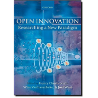 Open Innovation: Researching a New Paradigm by Henry Chesbrough, Wilm Vanhaverbeke and Joel West